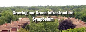 Growing our Green Infrastructure Symposium @ Room 140, Instructional Centre (IB 140) - University of Toronto Mississauga